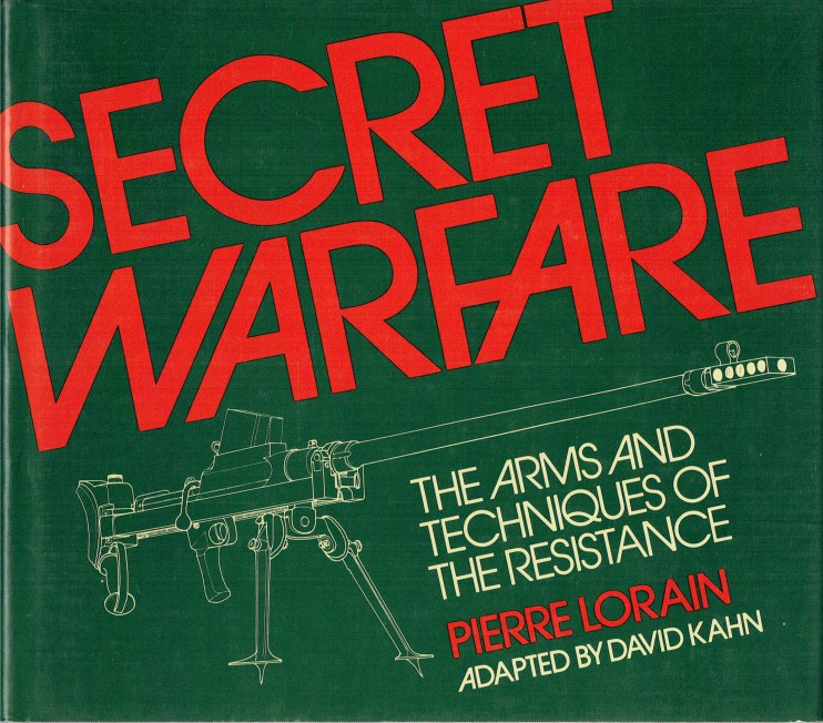 Image for SECRET WARFARE : THE ARMS AND TECHNIQUES OF THE RESISTANCE