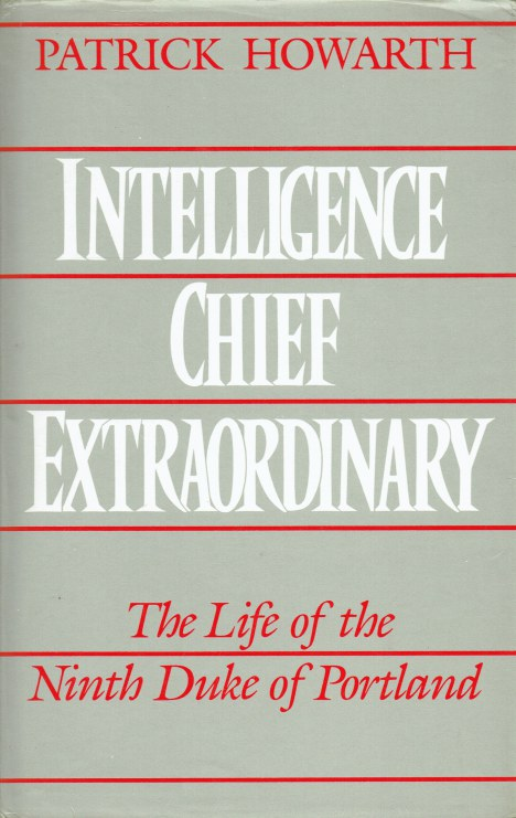 Image for INTELLIGENCE CHIEF EXTRAORDINARY : THE LIFE OF THE NINTH DUKE OF PORTLAND
