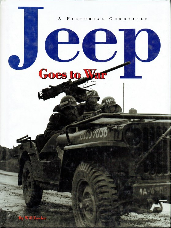 Image for JEEP GOES TO WAR : A PICTORIAL CHRONICLE