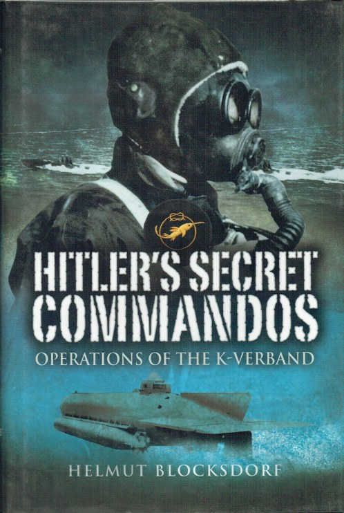 Image for HITLER'S SECRET COMMANDOS : OPERATIONS OF THE K-VERBAND