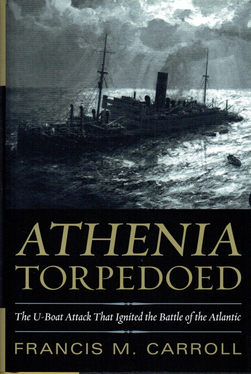 Image for ATHENIA TORPEDOED : THE U-BOAT ATTACK THAT IGNITED THE BATTLE OF THE ATLANTIC
