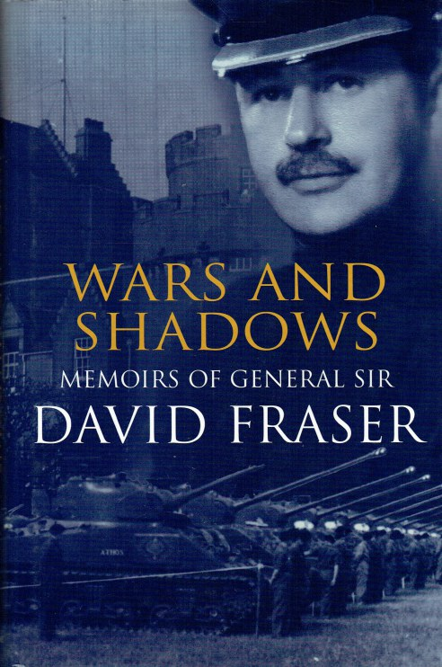Image for WARS AND SHADOWS : MEMOIRS OF GENERAL SIR DAVID FRASER