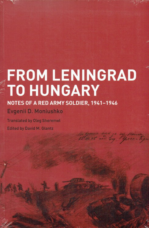 Image for FROM LENINGRAD TO HUNGARY : NOTES OF A RED ARMY SOLDIER 1941-1946