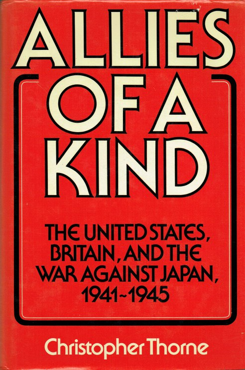 Image for ALLIES OF A KIND : THE UNITED STATES, BRITAIN AND THE WAR AGAINST JAPAN, 1941-1945