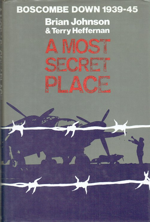 Image for BOSCOMBE DOWN 1939-45 : A MOST SECRET PLACE (SECOND REVISED EDITION)