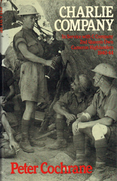 Image for CHARLIE COMPANY : IN SERVICE WITH C COMPANY 2ND QUEEN'S OWN CAMERON HIGHLANDERS 1940-44