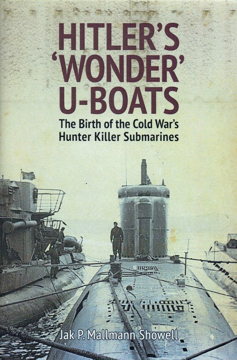 Image for HITLER'S WONDER U-BOATS : THE BIRTH OF THE COLD WAR'S HUNTER KILLER SUBMARINES