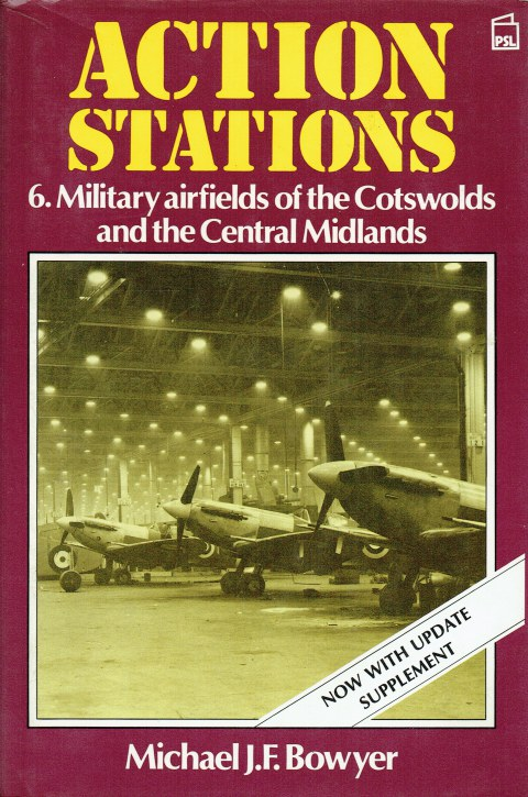 Image for ACTION STATIONS 6: MILITARY AIRFIELDS OF THE COTSWOLDS AND THE CENTRAL MIDLANDS (SECOND EDITION)