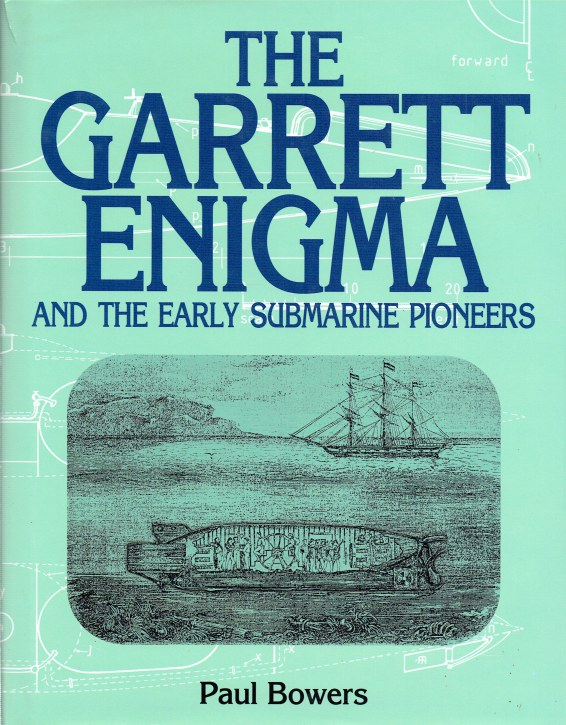 Image for THE GARRETT ENIGMA AND THE EARLY SUBMARINE PIONEERS