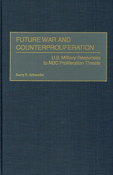 Image for FUTURE WAR AND COUNTERPROLIFERATION : US MILITARY RESPONSES TO NBC PROLIFERATION THREATS