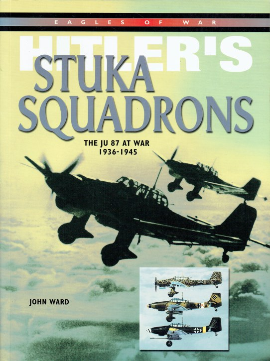 Image for HITLER'S STUKA SQUADRONS : THE JU 87 AT WAR 1936-1945