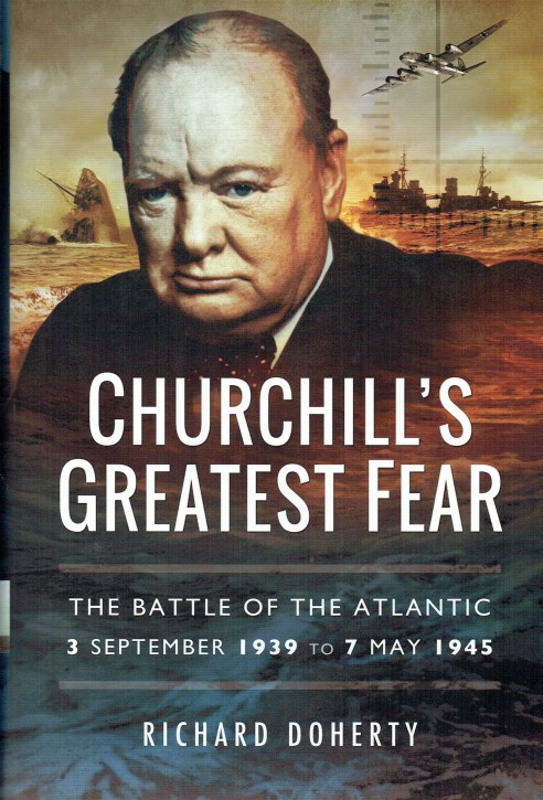 Image for CHURCHILL'S GREATEST FEAR : THE BATTLE OF THE ATLANTIC 3 SEPTEMBER 1939 TO 7 MAY 1945