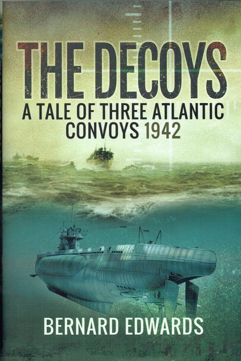 Image for THE DECOYS : A TALE OF THREE ATLANTIC CONVOYS 1942