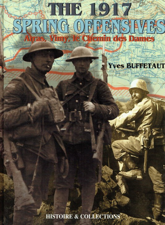 Image for THE 1917 SPRING OFFENSIVES : ARRAS, VIMY, LE CHEMIN DES DAMES