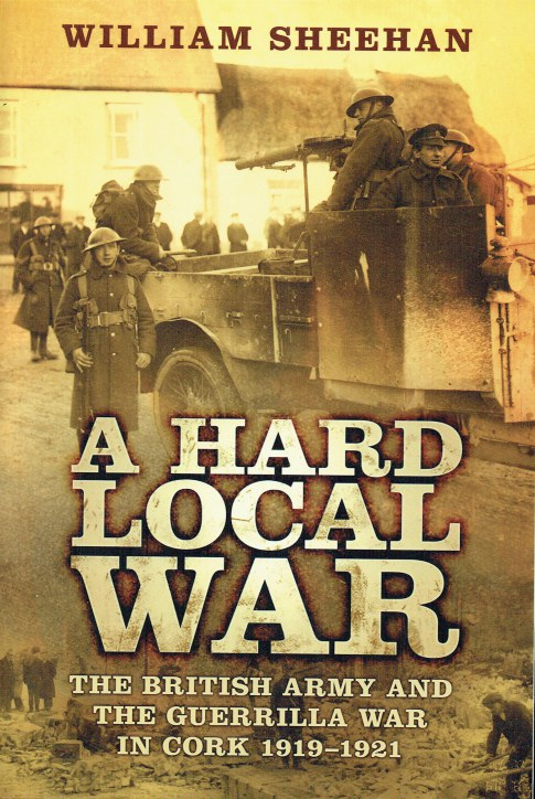 Image for A HARD LOCAL WAR : THE BRITISH ARMY AND THE GUERRILLA WAR IN CORK, 1919-1921