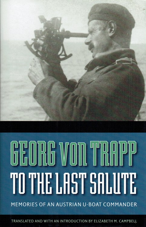 Image for TO THE LAST SALUTE : MEMOIRS OF AN AUSTRIAN U-BOAT COMMANDER