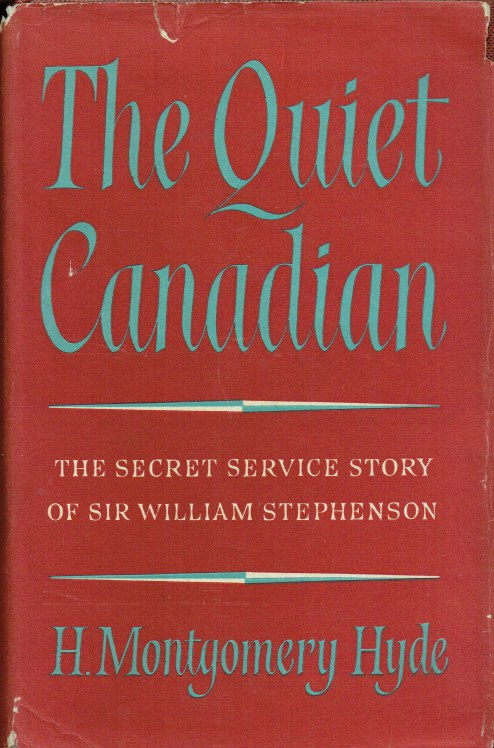 Image for THE QUIET CANADIAN : THE SECRET SERVICE STORY OF SIR WILLIAM STEPHENSON