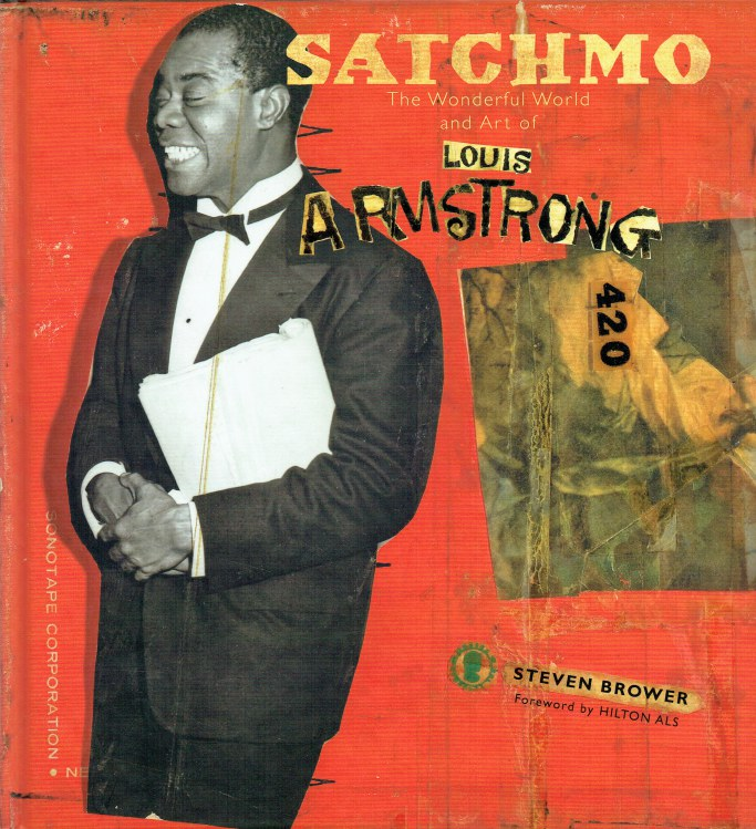 Image for SATCHMO : THE WONDERFUL WORLD AND ART OF LOUIS ARMSTRONG