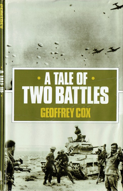Image for A TALE OF TWO BATTLES : A PERSONAL MEMOIR OF CRETE AND THE WESTERN DESERT 1941