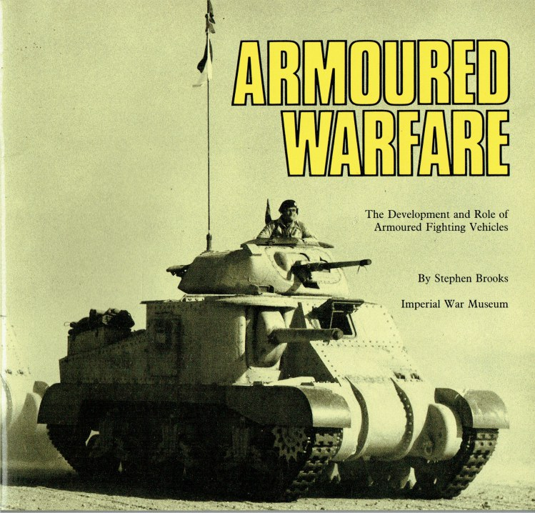Image for ARMOURED WARFARE : THE DEVELOPMENT AND ROLE OF ARMOURED FIGHTING VEHICLES