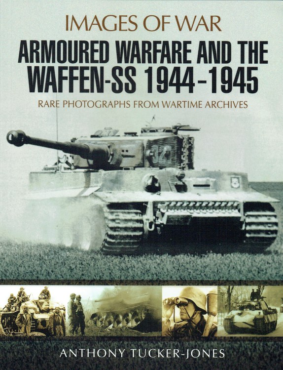 Image for IMAGES OF WAR: ARMOURED WARFARE AND THE WAFFEN-SS 1944-1945
