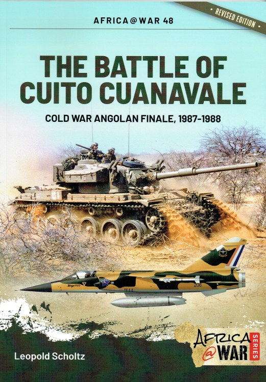 Image for THE BATTLE OF CUITO CUANAVALE : COLD WAR ANGLOLAN FINALE, 1987-1988 (REVISED EDITION)
