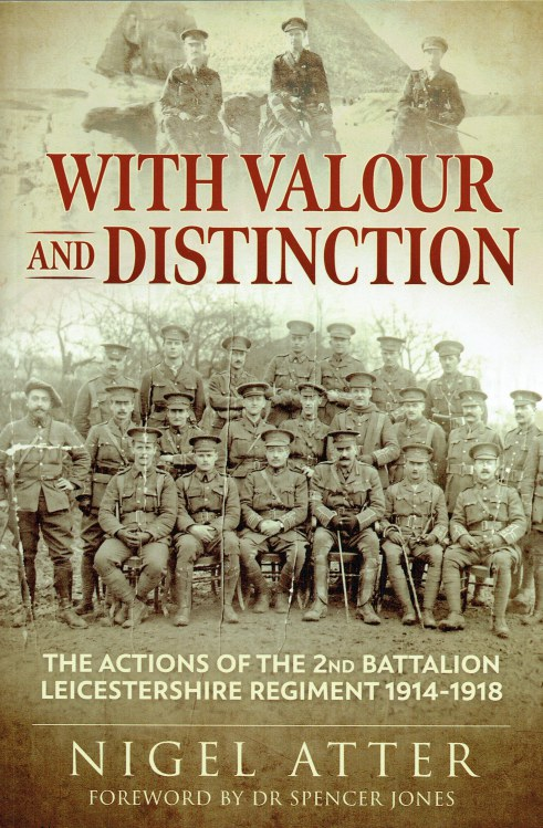 Image for WITH VALOUR AND DISTINCTION : THE ACTIONS OF THE 2ND BATTALION LEICESTERSHIRE REGIMENT 1914-1918