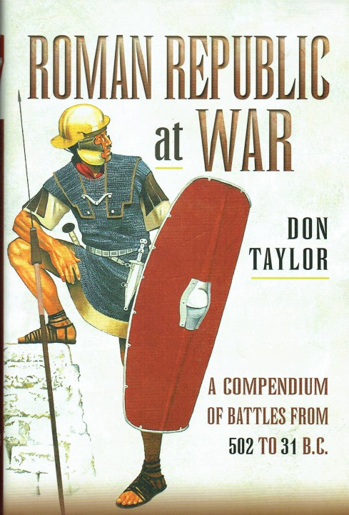 Image for ROMAN REPUBLIC AT WAR : A COMPENDIUM OF BATTLES FROM 502 TO 31 BC