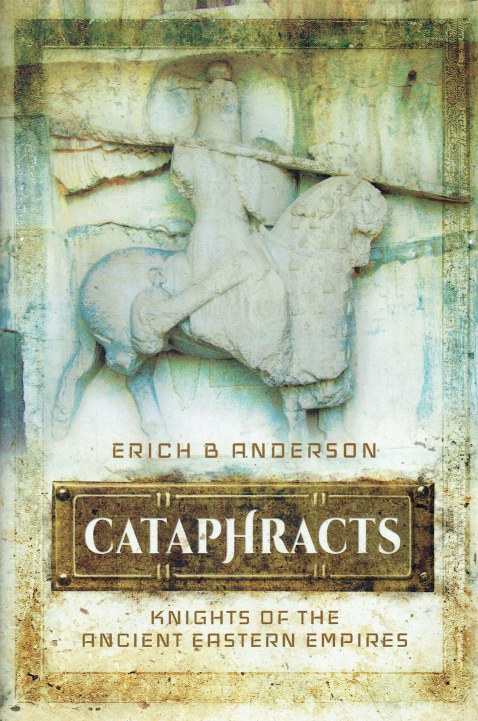 Image for CATAPHRACTS : KNIGHTS OF THE ANCIENT EASTERN EMPIRES