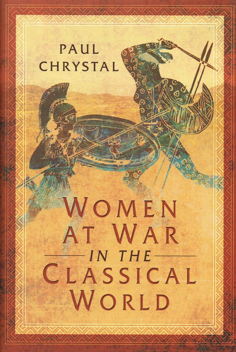 Image for WOMEN AT WAR IN THE CLASSICAL WORLD