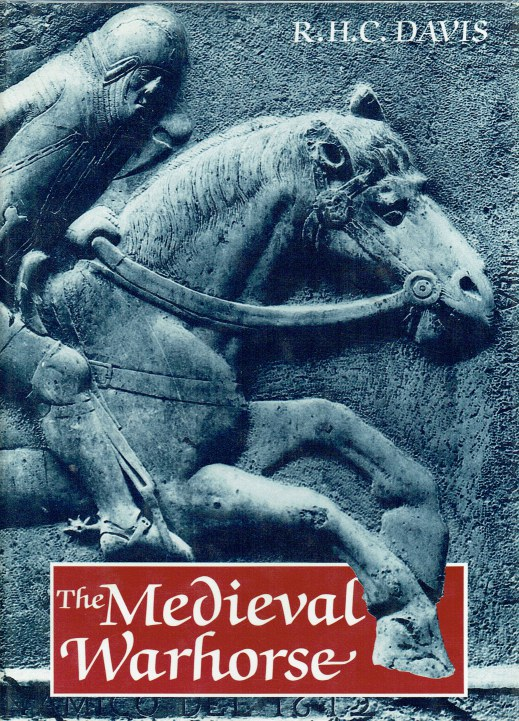 Image for THE MEDIEVAL WARHORSE : ORIGIN, DEVELOPMENT AND REDEVELOPMENT