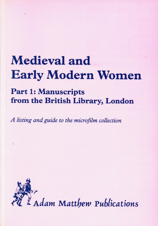 Image for MEDIEVAL AND EARLY MODERN WOMEN PART 1: MANUSCRIPTS FROM THE BRITISH LIBRARY, LONDON