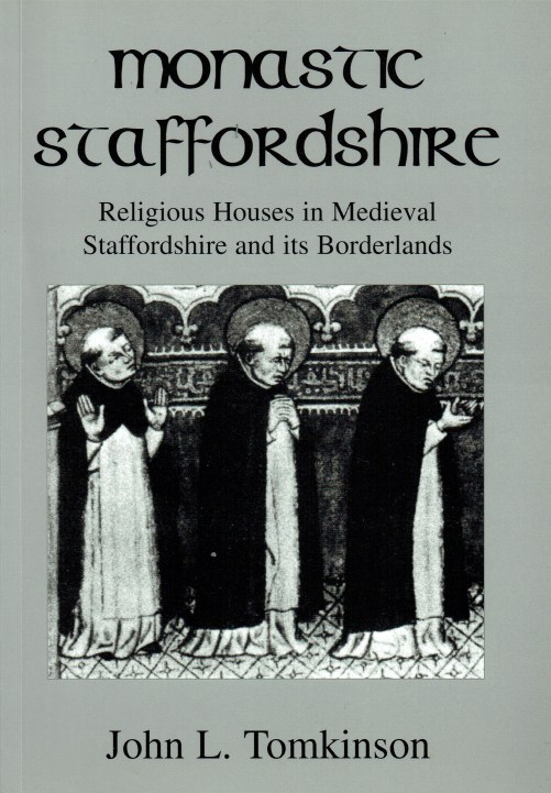 Image for MONASTIC STAFFORDSHIRE : RELIGIOUS HOUSES IN MEDIEVAL STAFFORDSHIRE AND ITS BORDERLANDS