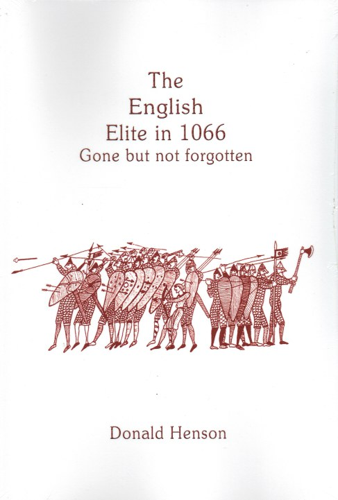 Image for THE ENGLISH ELITE IN 1066 : GONE BUT NOT FORGOTTEN