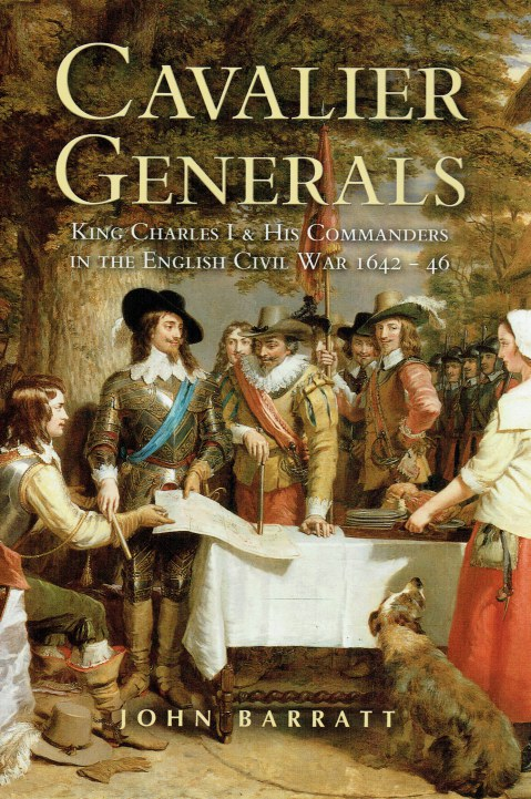 Image for CAVALIER GENERALS : KING CHARLES I AND HIS COMMANDERS IN THE ENGLISH CIVIL WAR 1642-46