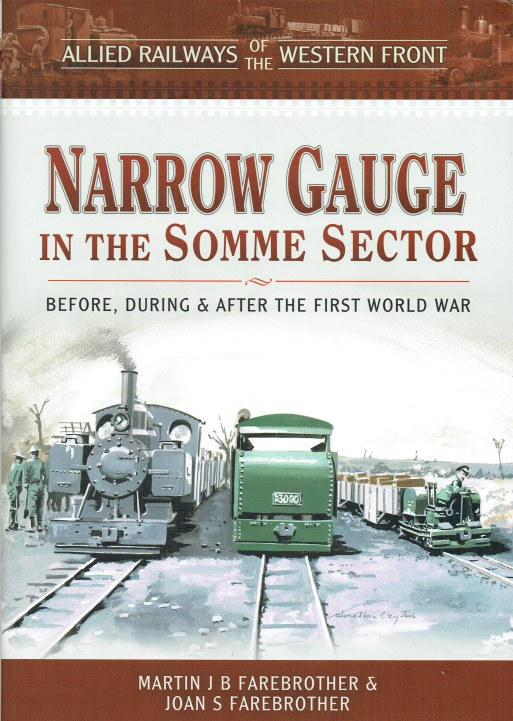 Image for NARROW GAUGE IN THE SOMME SECTOR : BEFORE, DURING AND AFTER THE FIRST WORLD WAR