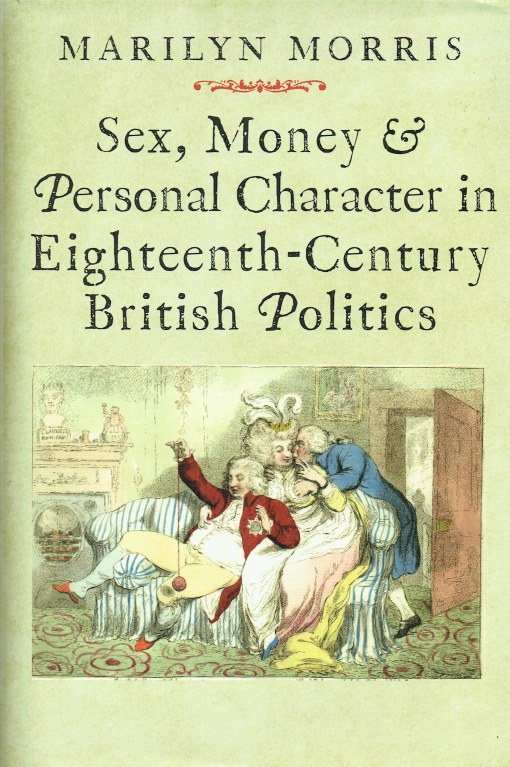 Image for SEX, MONEY AND PERSONAL CHARACTER IN EIGHTEENTH-CENTURY BRITISH POLITICS