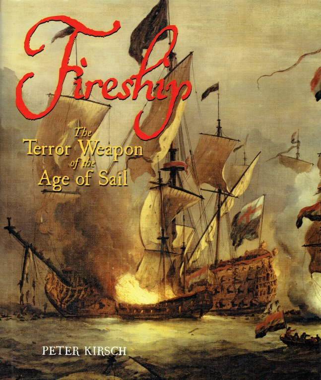 Image for FIRESHIP : THE TERROR WEAPON OF THE AGE OF SAIL