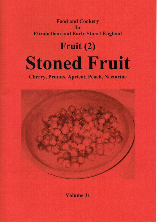 Image for FOOD AND COOKERY IN ELIZABETHAN AND EARLY STUART ENGLAND VOLUME 31: FRUIT (2) : STONED FRUIT, CHERRY, PRUNUS, APRICOT, PEACH, NECTARINE