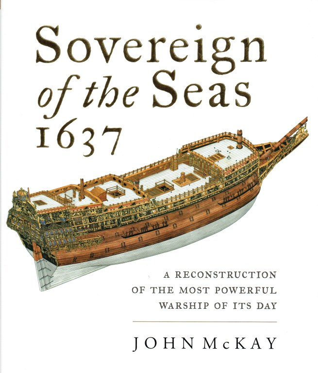 Image for SOVEREIGN OF THE SEAS 1637 : A RECONSTRUCTION OF THE MOST POWERFUL WARSHIP OF ITS DAY