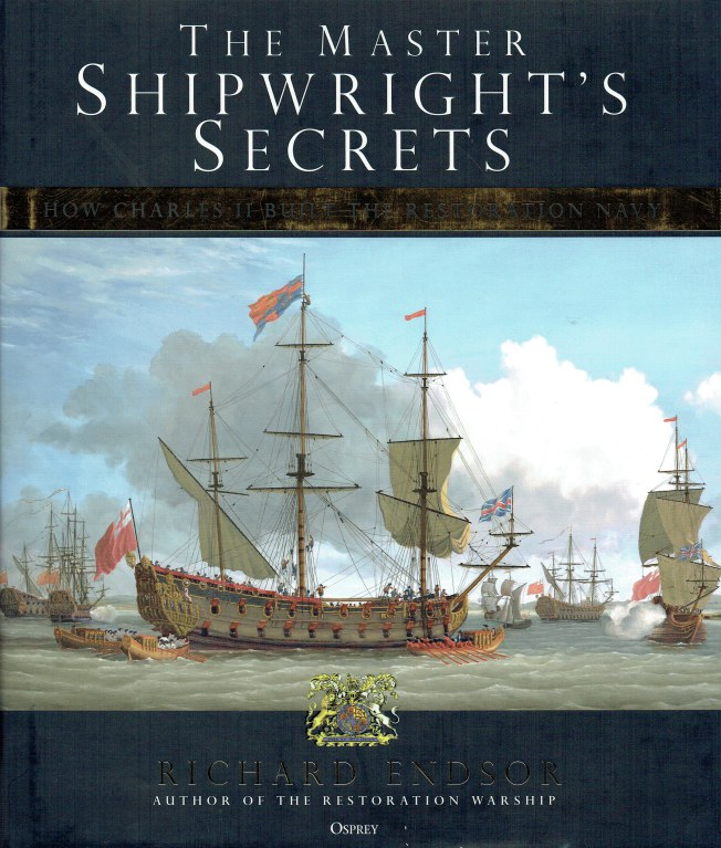 Image for THE MASTER SHIPWRIGHT'S SECRETS : HOW CHARLES II BUILT THE RESTORATION NAVY