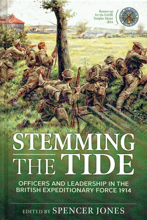 Image for STEMMING THE TIDE : OFFICERS AND LEADERSHIP IN THE BRITISH EXPEDITIONARY FORCE 1914