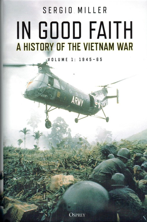 Image for IN GOOD FAITH : A HISTORY OF THE VIETNAM WAR VOLUME 1: 1945-65