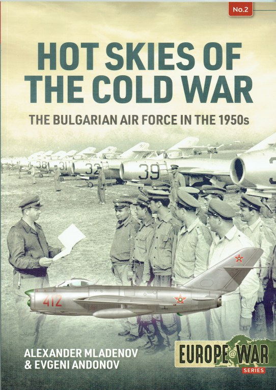 Image for HOT SKIES OF THE COLD WAR : THE BULGARIAN AIR FORCE IN THE 1950S