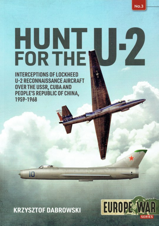 Image for HUNT FOR THE U-2 : INTERCEPTIONS OF LOCKHEED U-2 RECONNAISSANCE AIRCRAFT OVER THE USSR, CUBA AND PEOPLE'S REPUBLIC OF CHINA, 1959-1968
