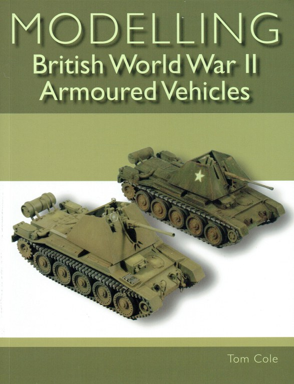 Image for MODELLING BRITISH WORLD WAR II ARMOURED VEHICLES