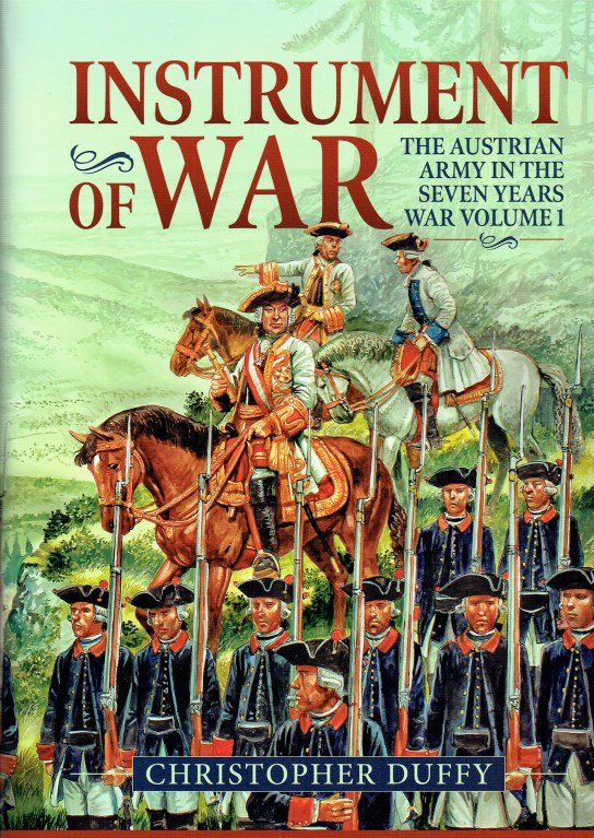 Image for INSTRUMENT OF WAR : THE AUSTRIAN ARMY OF THE SEVEN YEARS WAR VOLUME 1