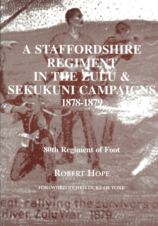 Image for A STAFFORDSHIRE REGIMENT IN THE ZULU & SEKUKUNI CAMPAIGNS 1878-1879 : 80TH REGIMENT OF FOOT