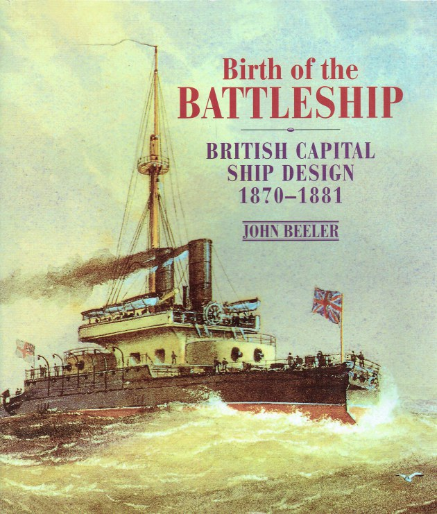 Image for BIRTH OF THE BATTLESHIP : BRITISH CAPITAL SHIP DESIGN 1870-1881