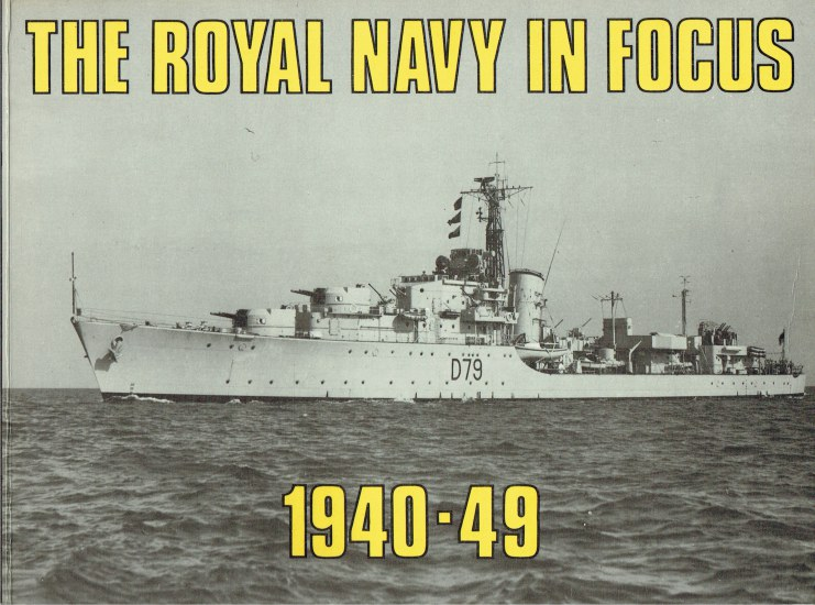 Image for THE ROYAL NAVY IN FOCUS 1940-49